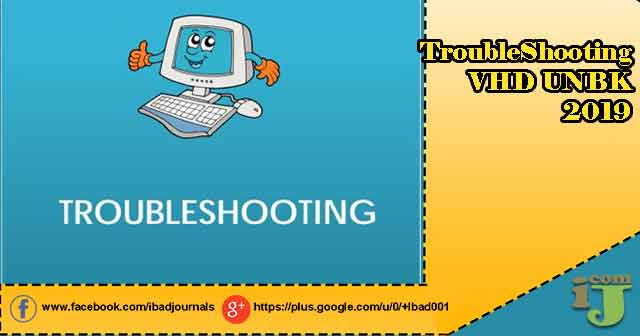 TroubleShooting VHD UNBK 2019