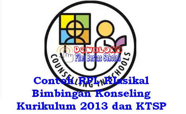 Download Contoh RPL Klasikal Bimbingan Konseling Kurikulum 2013 dan KTSP