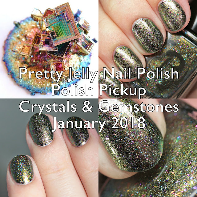 Pretty Jelly Nail Polish Polish Pickup Crystals and Gemstones January 2018
