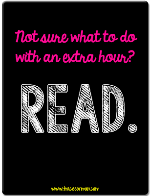 Not sure how to spend your extra hour? READ.