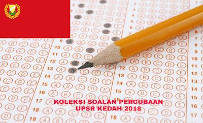 Koleksi Soalan Percubaan UPSR Kedah 2018 (Trial Paper)