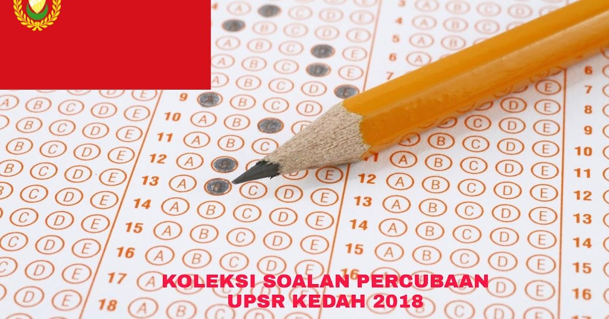 Koleksi Soalan Percubaan UPSR Kedah 2018 (Trial Paper