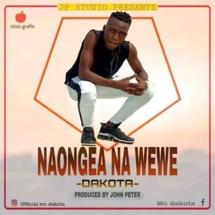 Download Audio | Dakota - Naongea na Wewe (Singeli)