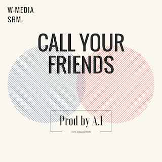 Download Mp3: A.I - Call Your Friends [New Music]