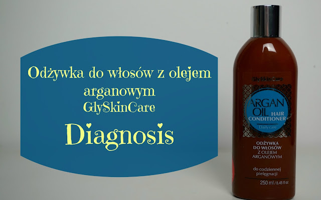 RECENZJA: Odżywka do włosów z olejem arganowym | Diagnosis