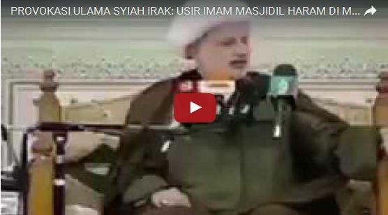 Video Ulama Syiah Irak Menghimbau Pengikut Syiah untuk Usir Imam Masjidil Haram
