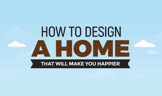How to Design a Home That Will Make You Happier