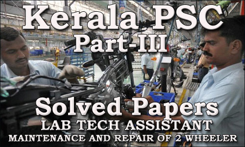 Solved Question Paper - Lab Tech Assistant - Maintenance & Repairs of Two Wheelers (Part III)