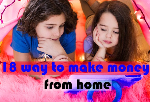 18 Way to make money from home (Full Guide)