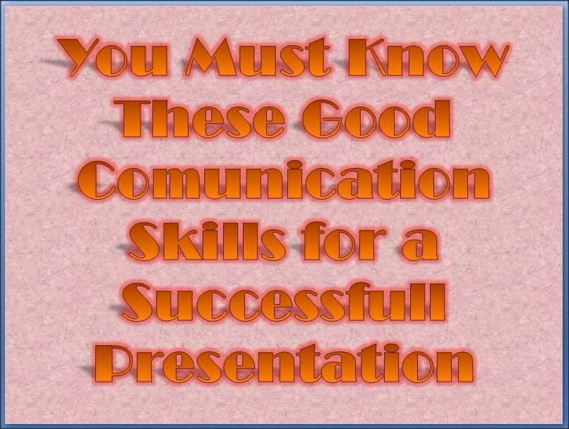 Communication Skills in a Presentation