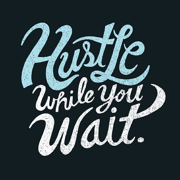 Abraham Lincoln: Things may come to those who wait but only the things left by those who #hustle.