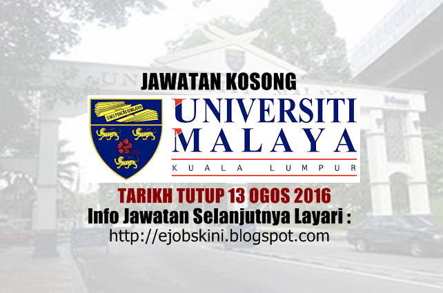 jawatan kosong di universiti malaya (um) ogos 2016
