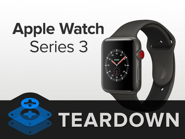 The Apple Watch 3 Teardown