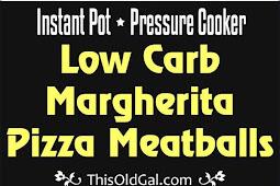 Pressure Cooker Low Carb Margherita Pizza Meatballs