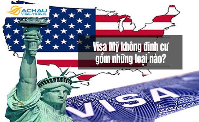 Visa Mỹ diện không định cư gồm những loại nào?