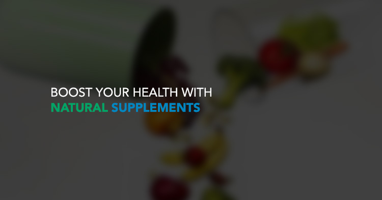 Boost your Health with Natural Supplements