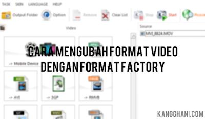 Cara Mengubah Format Video dengan Format Factory
