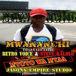 Download Mp3   Mwananchi ft Betro Voice  & Steve Kalolo - Mtoto Wa Mtaa