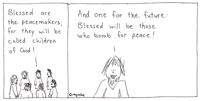 blessed are the peacemakers, cartoon by rob g