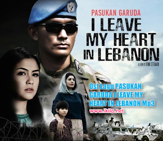 Ost Lagu PASUKAN GARUDA I LEAVE MY HEART IN LEBANON Mp3