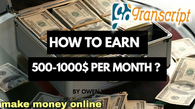 How to Earn 500-1000$ Per Month on Go Transcript?