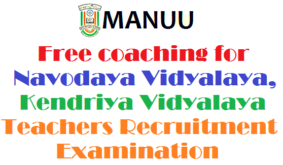 MANUU Free coaching,Navodaya,Kendriya Vidyalaya,Teachers Recruitment