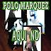POLO MARQUEZ - AQUI NO