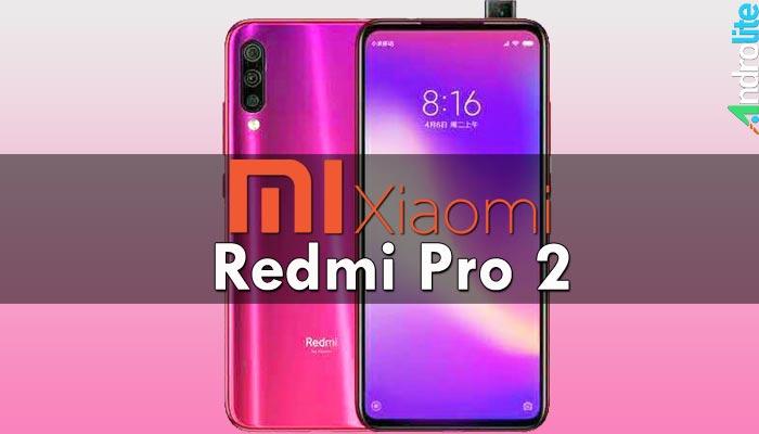 Harga Redmi Pro 2 dan Spesifikasi Detail Indonesia