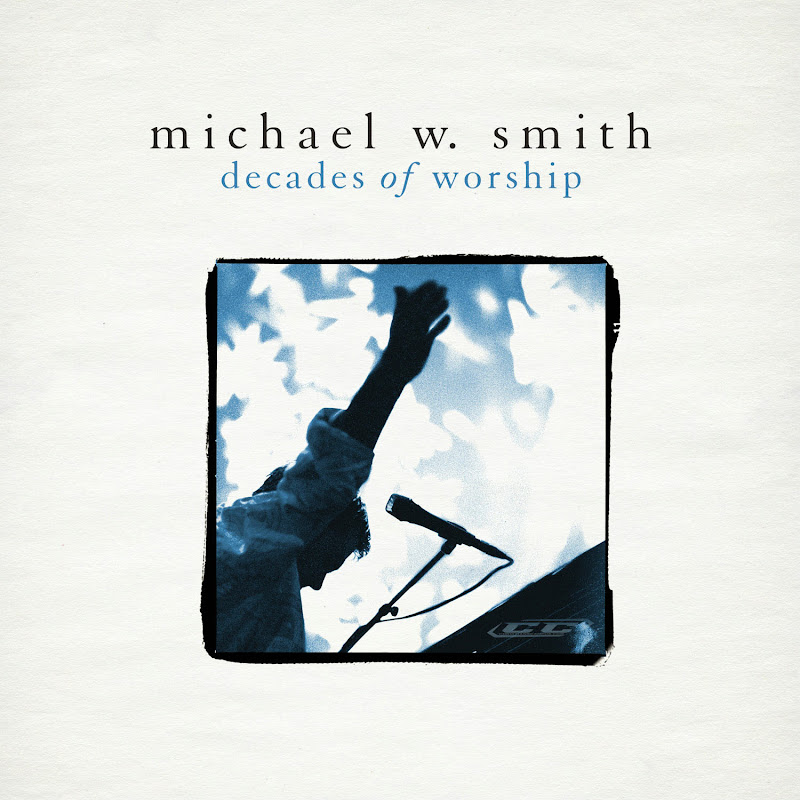 Michael W. Smith - Decades of Worship 2012 English Christian Worship Album