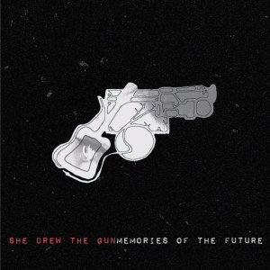 She Drew The Gun - Memories of the Future (2016)