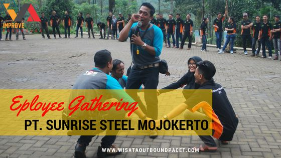 employee gathering pt sunrise steel mojokerto wisata outbound pacet improve vision