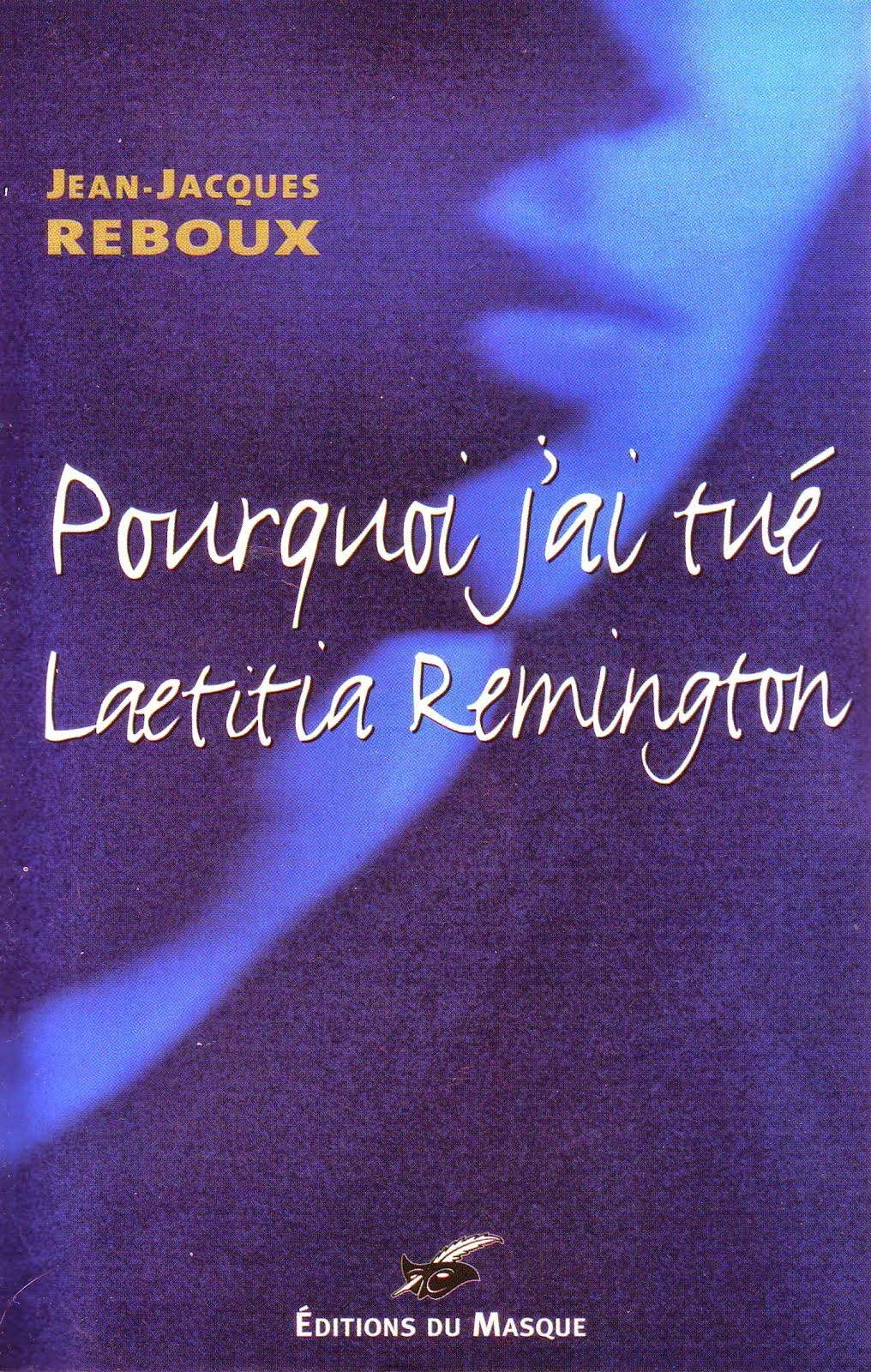 Pourquoi j'ai tué Lætitia Remington