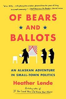Book Review and GIVEAWAY - Of Bears and Ballots: An Alaskan Adventure in Small-Town Politics, by Heather Lende {ends 7/7}