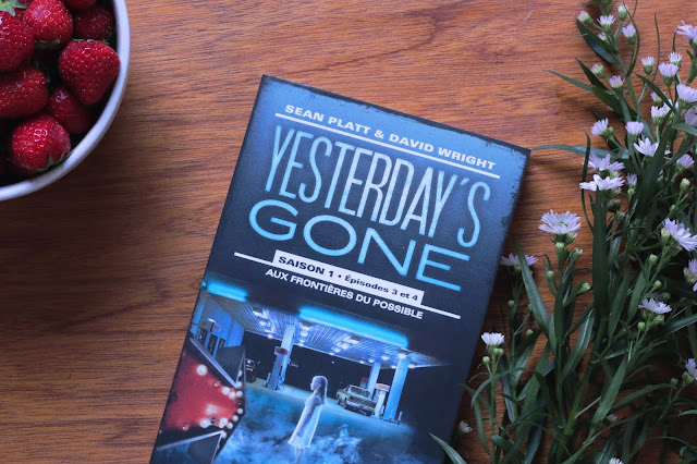 Yesterday's Gone - Episodes 3 & 4, aux frontières du possible de Sean Platt & David Wright