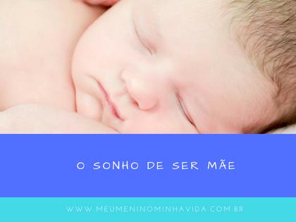 O sonho de ser mãe