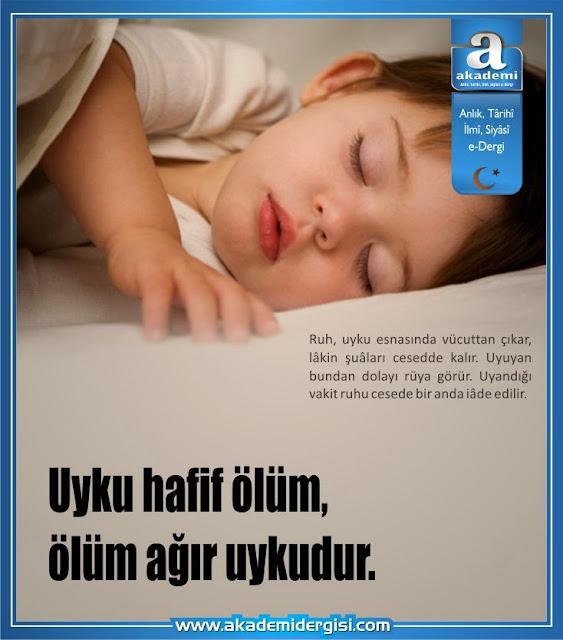Uyku hafif ölüm, ölüm ağır uykudur