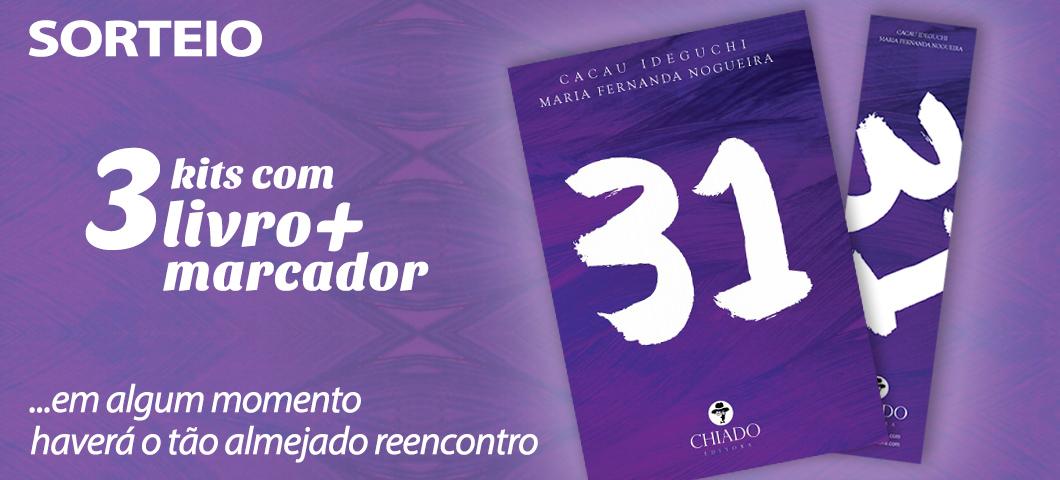 Sorteio: concorra a 3 kits com exemplar do livro 31 e marcador de página