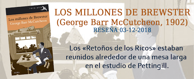 https://inquilinasnetherfield.blogspot.com/2018/12/resena-by-mh-los-millones-de-brewster-george-barr-mccutcheon.html