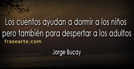 Jorge Bucay – Frases para despertar
