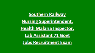 Southern Railway Nursing Superintendent, Health Malaria Inspector, Lab Assistant 71 Govt Jobs Recruitment Exam 2018