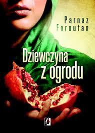 """Parnaz Foroutan - """"Dziewczyna z ogrodu"""""""