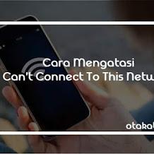 3 Cara Mengatasi Can't Connect To This Network dengan Ampuh Beserta Gambarnya