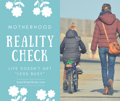 Motherhood Reality Check: Life Doesn't Get Less Busy