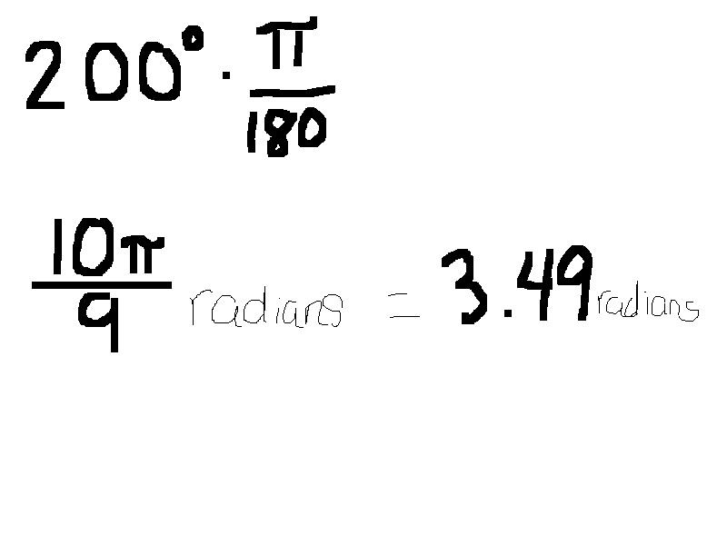To Convert Degrees Radians You Need Multiply The Degree By π And Divide 180 For Example When Turning 200 Into