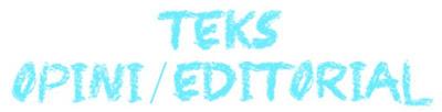 Pengertian Teks Editorial atau Opini, Struktur Teks, dan Kaidah Kebahasaan Teks Editorial