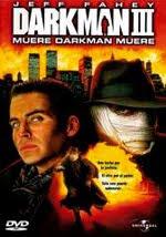 Darkman III Muere, Darkman, Muere(Darkman 3 El desafío)