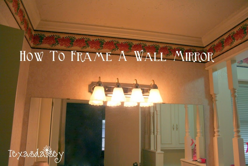 texasdaisey creations how to frame a large wall mirror. Black Bedroom Furniture Sets. Home Design Ideas