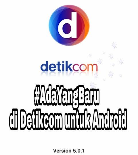 #AdaYangBaru di Aplikasi Detikcom Untuk Android