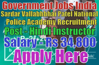 Sardar Vallabhbhai Patel National Police Academy SVPNPA Recruitment 2017