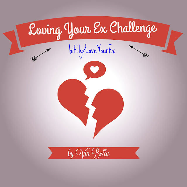 """Loving Your Ex"" Challenge, Love Your Spouse Challenge, 7 days, 7 things, love, separation, divorce, pain, hurt, moving on, Via Bella, Challenge, love challenge, separation challenge"